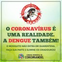 ATENÇÃO: combate à dengue em casa não pode parar diante do coronavírus.